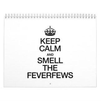 KEEP CALM AND SMELL THE FEVERFEWS CALENDARS