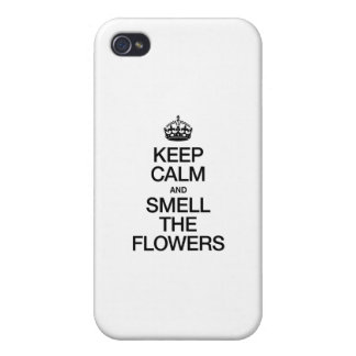 KEEP CALM AND SMELL THE FLOWERS iPhone 4/4S CASES