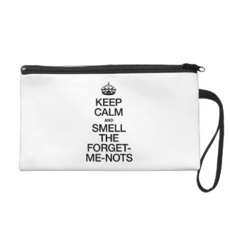 KEEP CALM AND SMELL THE FORGET ME NOTS WRISTLET CLUTCHES