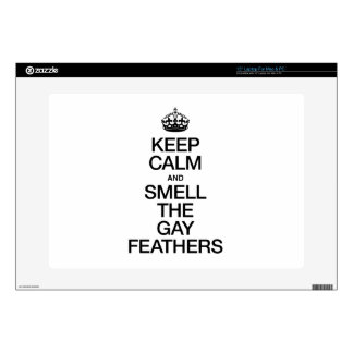 KEEP CALM AND SMELL THE GAY FEATHERS SKIN FOR LAPTOP