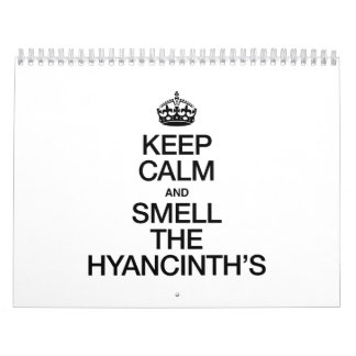 KEEP CALM AND SMELL THE HYANCINTH'S WALL CALENDAR