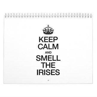 KEEP CALM AND SMELL THE IRISES CALENDAR