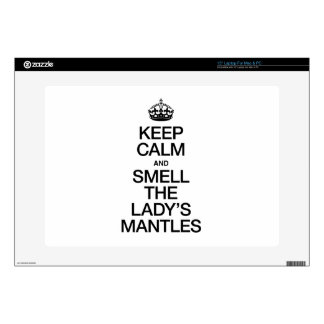 """KEEP CALM AND SMELL THE LADY'S MANTLES 15"""" LAPTOP SKINS"""
