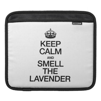 KEEP CALM AND SMELL THE LAVENDER iPad SLEEVES