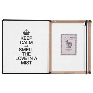 KEEP CALM AND SMELL THE LOVE IN A MIST COVER FOR iPad