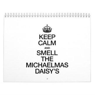 KEEP CALM AND SMELL THE MICHAELMAS DAISY'S CALENDAR