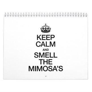 KEEP CALM AND SMELL THE MIMOSA'S WALL CALENDAR