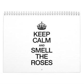 KEEP CALM AND SMELL THE ROSES CALENDAR