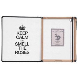 KEEP CALM AND SMELL THE ROSES COVER FOR iPad