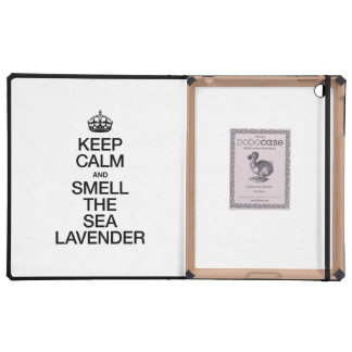 KEEP CALM AND SMELL THE SEA LAVENDER iPad CASES