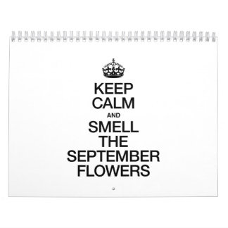 KEEP CALM AND SMELL THE SEPTEMBER FLOWERS WALL CALENDARS