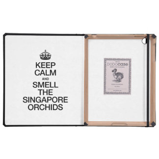 KEEP CALM AND SMELL THE SINGAPORE ORCHIDS iPad FOLIO CASES