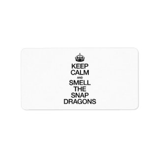 KEEP CALM AND SMELL THE SNAP DRAGONS PERSONALIZED ADDRESS LABELS