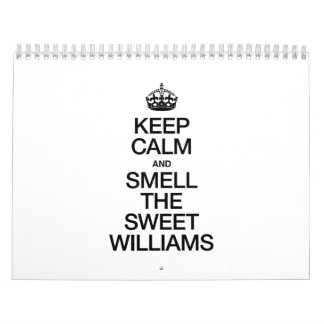 KEEP CALM AND SMELL THE SWEET WILLIAMS WALL CALENDARS