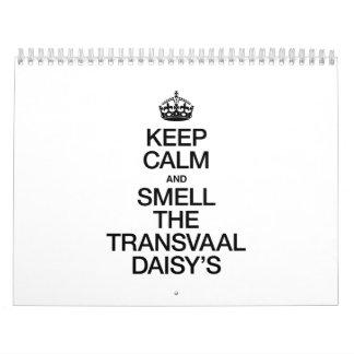 KEEP CALM AND SMELL THE TRANSVAAL DAISY'S CALENDAR