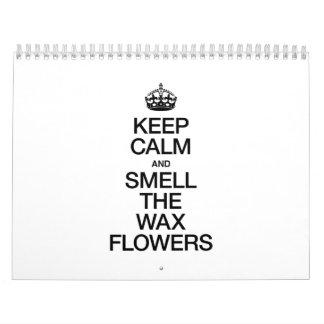 KEEP CALM AND SMELL THE WAX FLOWERS WALL CALENDAR