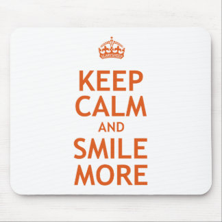 Keep Calm and Smile More Mouse Pad