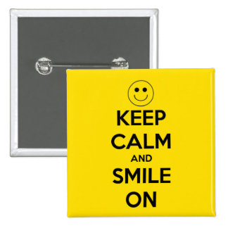 Keep Calm and Smile On Yellow 2 Inch Square Button