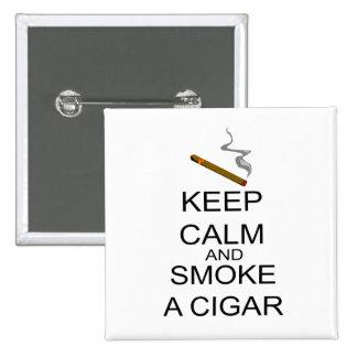 Keep Calm And Smoke A Cigar Pinback Button
