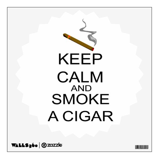 Keep Calm And Smoke A Cigar Wall Sticker