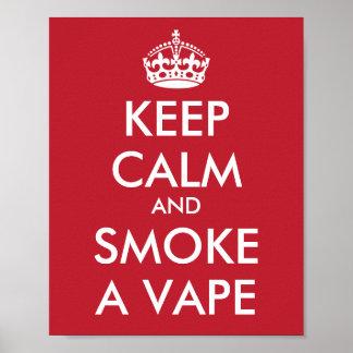 KEEP CALM and SMOKE A VAPE - Change background Poster