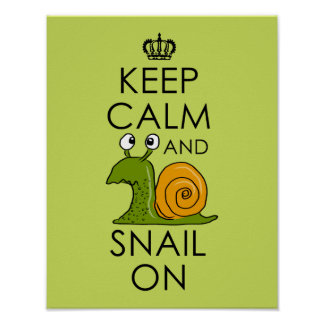 KEEP CALM AND SNAIL ON POSTER