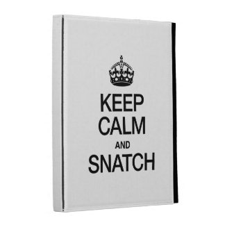 KEEP CALM AND SNATCH iPad FOLIO COVER