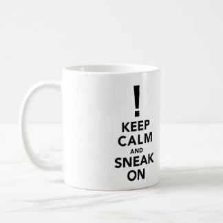 Keep Calm and Sneak On Coffee Mug