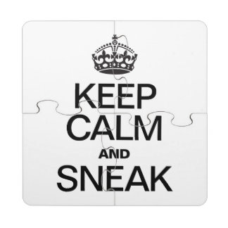 KEEP CALM AND SNEAK PUZZLE COASTER