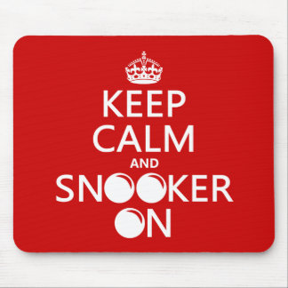 Keep Calm and Snooker On (all colors) Mouse Pad