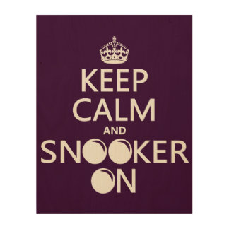 Keep Calm and Snooker On (all colors) Wood Wall Art
