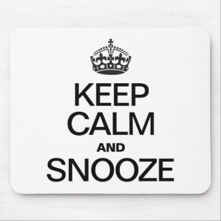 KEEP CALM AND SNOOZE MOUSE PADS