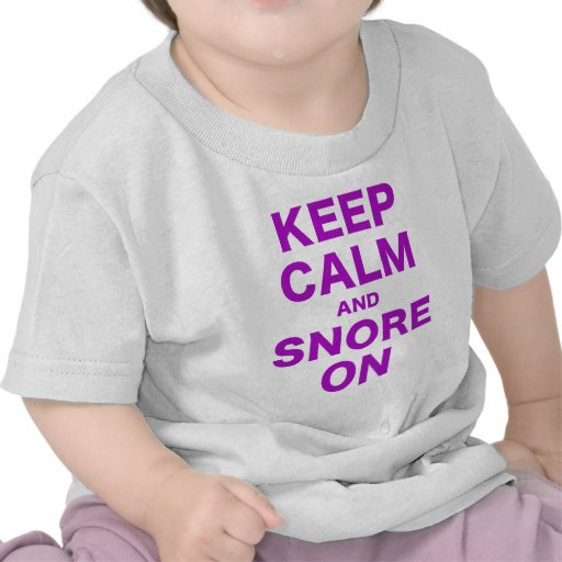 Keep Calm and Snore On T-shirts