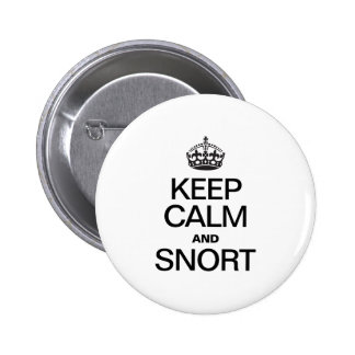 KEEP CALM AND SNORT BUTTON