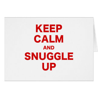 Keep Calm and Snuggle Up Card