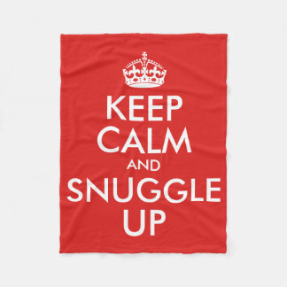 Keep Calm And Snuggle Up Fleece Blanket