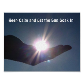 Keep Calm And Soak In Some Sun Poster