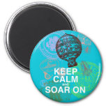 Keep Calm and Soar On fun art print 2 Inch Round Magnet