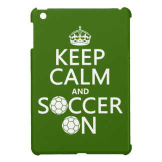 Keep Calm and Soccer On iPad Mini Cover