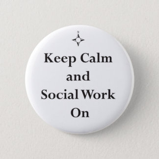 KEEP Calm and Social Work On Button
