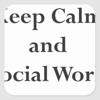 Keep Calm and Social Work On Square Sticker