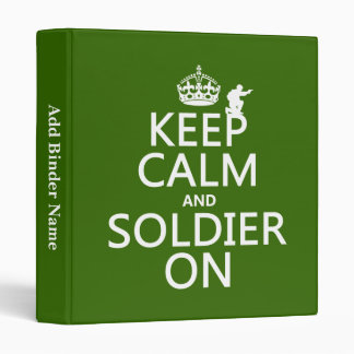 Keep Calm and Soldier On (any background color) Binder
