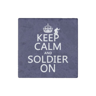 Keep Calm and Soldier On (any background color) Stone Magnet