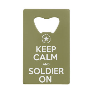"""""""Keep Calm and Soldier On"""" Bottle Opener"""