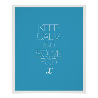 Keep Calm and Solve for X Poster