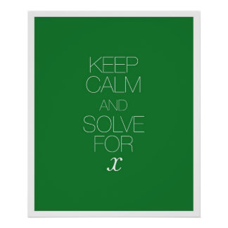 Keep Calm and Solve for X Posters