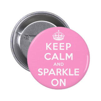Keep Calm and Sparkle On Pinback Buttons