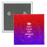 Keep Calm and Sparkle On Pin