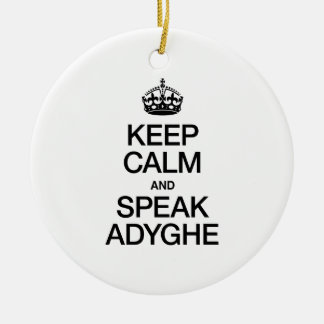 KEEP CALM AND SPEAK ADYGHE CHRISTMAS ORNAMENT