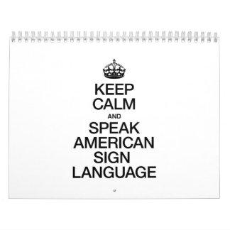KEEP CALM AND SPEAK AMERICAN SIGN LANGUAGE CALENDAR